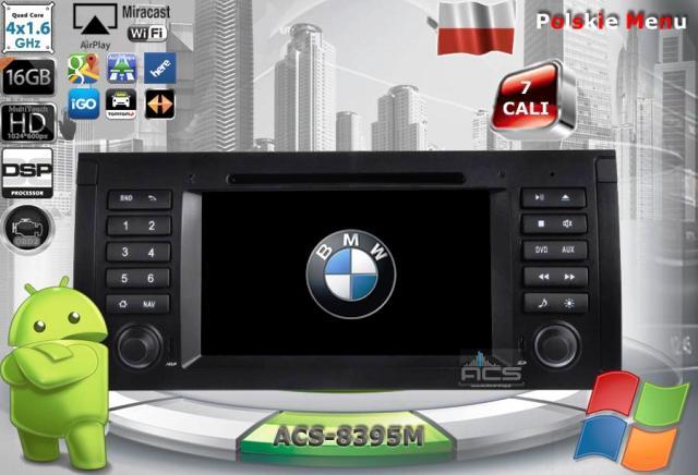 ACS Nawigacja do BMW-5 E39 , 7-E38 , X5-E53 z ANDROID